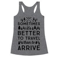 Sometimes It's Better To Travel Than To Arrive