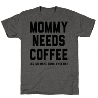 Mommy Needs Coffee