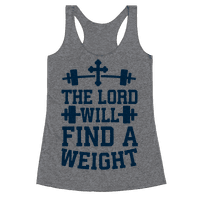 The Lord Will Find A Weight