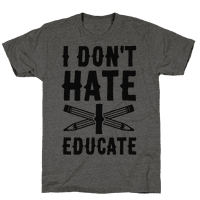 I Don't Hate, I Educate
