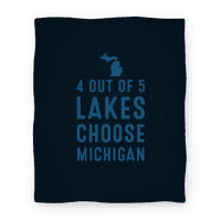 4 Out Of 5 Lakes Choose Michigan Blanket