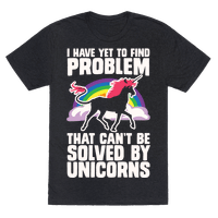 I Have Yet To Find A Problem That Can't Be Solved By Unicorns