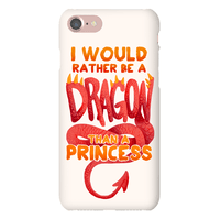 I Would Rather Be A Dragon Than A Princess