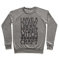 34a73ee44 I Have A Ph.D In Gay Liberal Feminist Witchcraft T-Shirt   LookHUMAN