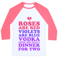 Roses Are Red. Violets Are Blue. Vodka Costs Less Than a Dinner for Two