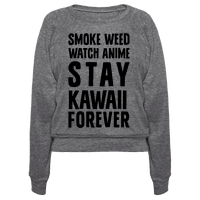 Smoke Weed Watch Anime Stay Kawaii Forever