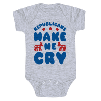 Republicans Make Me Cry Baby