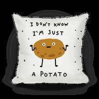 I Don't Know I'm Just A Potato