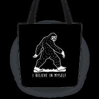 I Believe In Myself Bigfoot