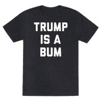 Trump Is A Bum