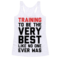 Training To Be The Very Best Racerback