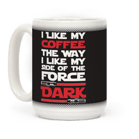 I Like My Coffee The Way I Like My Side Of The Force Dark