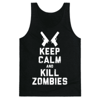 Keep Calm and Kill Zombies (White Ink) Tank