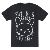 Shy, Bi and Ready To Cry