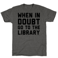 When In Doubt Go To The Library