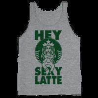 Hey Sexy Latte (Tank)
