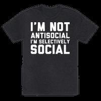 I'm Not Antisocial I'm Selectively Social