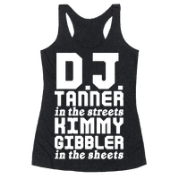 DJ Tanner In The Streets Racerback