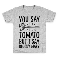 6358ef7de You Say Tomato, But I Say Bloody Mary T-Shirt   LookHUMAN