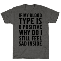 If My Blood Type Is B Positive Why Do I Still Feel Sad Inside