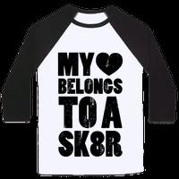 My Heart Belongs To a Skater (Baseball Tee)