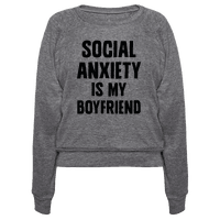 Social Anxiety is my Boyfriend