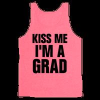 Kiss Me I'm A Grad!