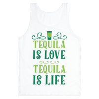 Tequila Is Love Tequila Is Life Tank