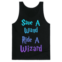 Save A Wand, Ride A Wizard (Tank)