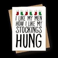I Like My Men How I Like My Stockings Hung