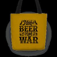 Make Beer Not War Tote