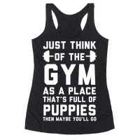 Just Think Of The Gym As A Place That's Full Of Puppies