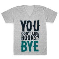 You Don't Like Books? BYE