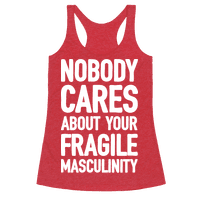 Nobody Cares About Your Fragile Masculinity