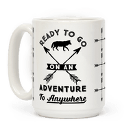 Ready To Go On An Adventure To Anywhere Mug