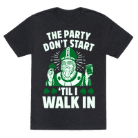 The Party Don't Start Till I Walk In (St. Patrick) Tee