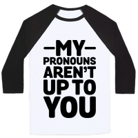 My Pronouns Aren't Up to You