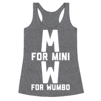 M for Mini W for Wumbo