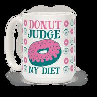 Donut Judge My Diet Mug