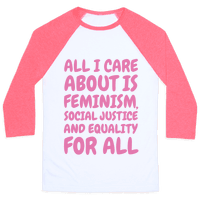 All I Care About Is Feminism
