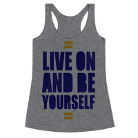 Live On And Be Yourself
