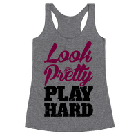 Look Pretty Play Hard