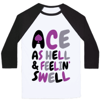 Ace As Hell And Feelin' Swell