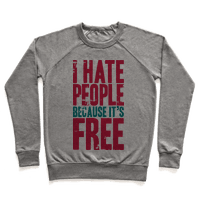 I Hate People Because It's Free