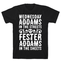 Wednesday Addams In The Streets Fester Addams In The Sheets Tee
