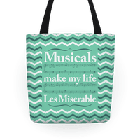 Musicals Make My Life Les Miserable Tote Bag