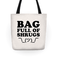 Bag Full Of Shrugs