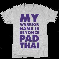 My Warrior Name is Beyonce Pad Thai