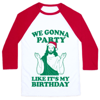 We Gonna Party Like it's My Birthday (jesus) Baseball