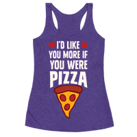 I'd Like You More If You Were Pizza